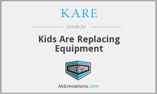 KARE - Kids Are Replacing Equipment