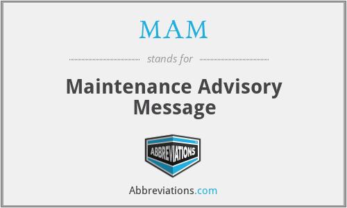 MAM - Maintenance Advisory Message