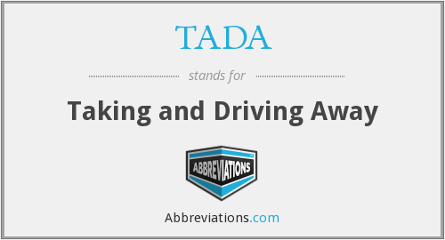 TADA - Taking and Driving Away