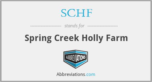 SCHF - Spring Creek Holly Farm