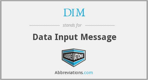 DIM - Data Input Message