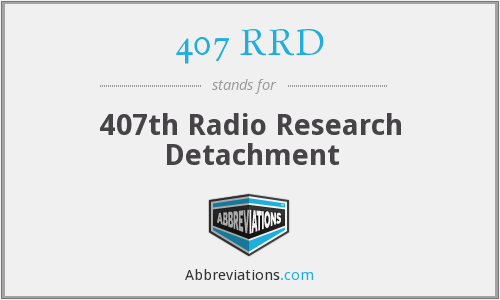 407 RRD - 407th Radio Research Detachment