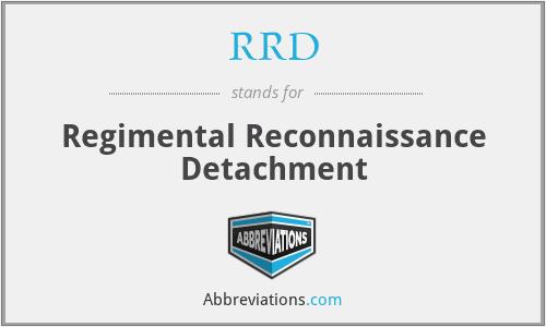 RRD - Regimental Reconnaissance Detachment