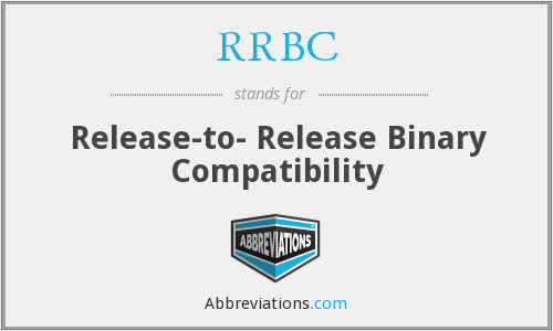 RRBC - Release-to- Release Binary Compatibility