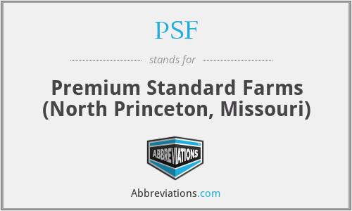 PSF - Premium Standard Farms (North Princeton, Missouri)