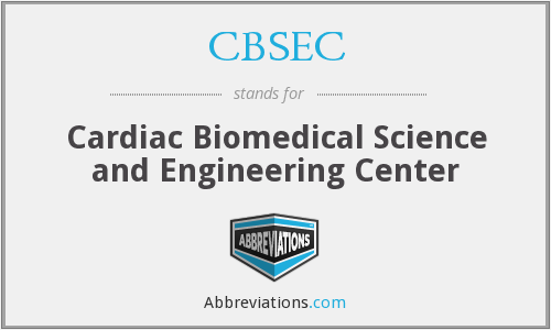 CBSEC - Cardiac Biomedical Science and Engineering Center