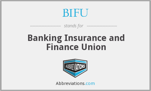 What does BIFU stand for?