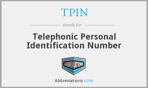 TPIN - Telephonic Personal Identification Number