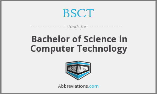 BSCT - Bachelor of Science in Computer Technology