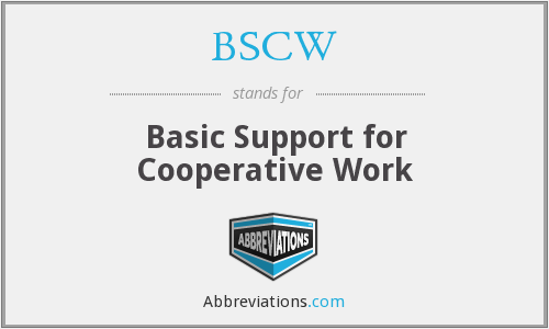What does BSCW stand for?