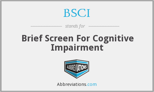 BSCI - Brief Screen For Cognitive Impairment