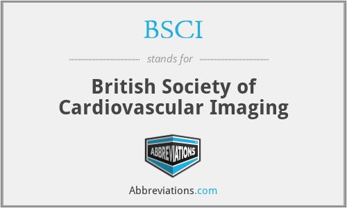 BSCI - British Society of Cardiovascular Imaging