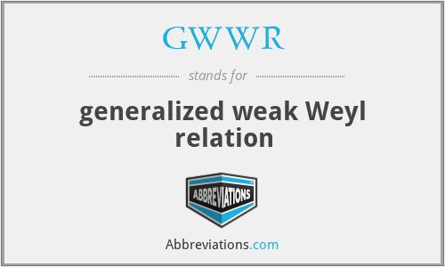GWWR - generalized weak Weyl relation