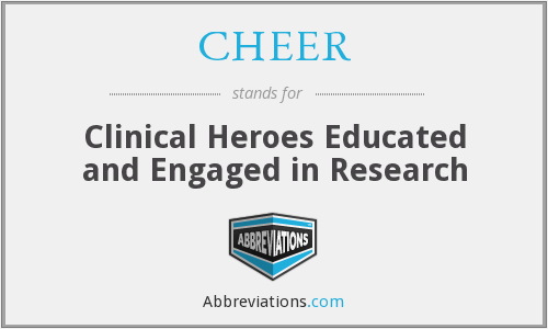 CHEER - Clinical Heroes Educated and Engaged in Research