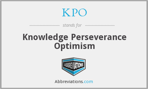 KPO - Knowledge Perseverance Optimism