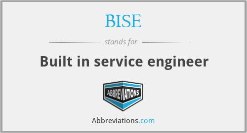 BISE - Built in service engineer