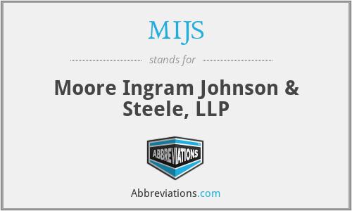 MIJS - Moore Ingram Johnson & Steele, LLP
