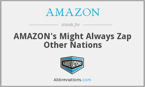 AMAZON - AMAZON's Might Always Zap Other Nations