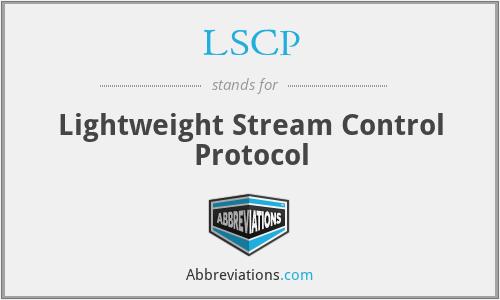 LSCP - Lightweight Stream Control Protocol