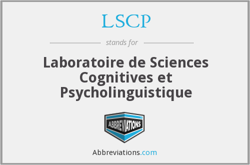 LSCP - Laboratoire de Sciences Cognitives et Psycholinguistique