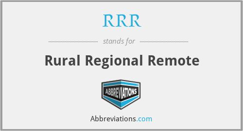 RRR - Rural Regional Remote