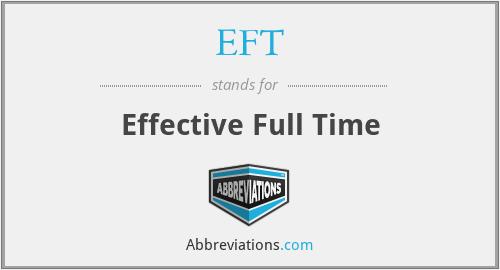 EFT - Effective Full Time