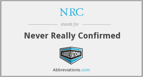 NRC - Never Really Confirmed