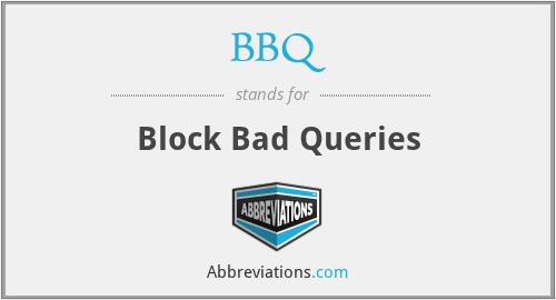 BBQ - Block Bad Queries