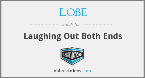 LOBE - Laughing Out Both Ends