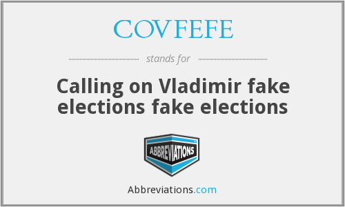 COVFEFE - Calling on Vladimir fake elections fake elections