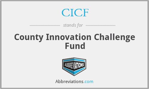 CICF - County Innovation Challenge Fund