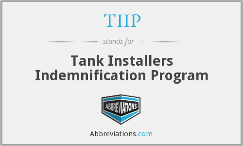 TIIP - Tank Installers Indemnification Program