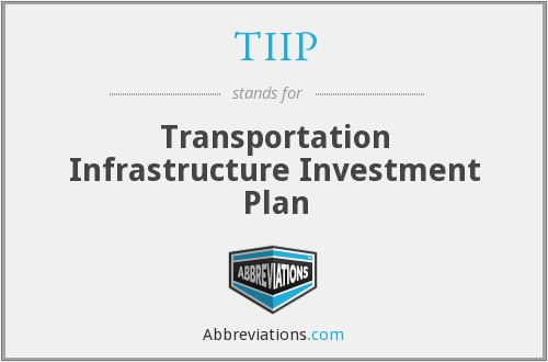TIIP - Transportation Infrastructure Investment Plan