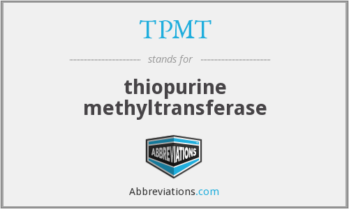 What does TPMT stand for?