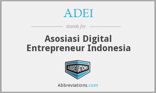 ADEI - Asosiasi Digital Entrepreneur Indonesia