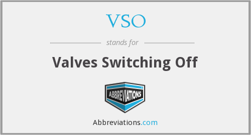 VSO - Valves Switching Off