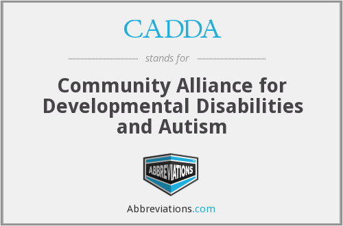 CADDA - Community Alliance for Developmental Disabilities and Autism