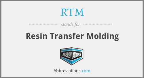 RTM - Resin Transfer Molding