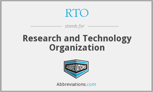 RTO - Research and Technology Organization
