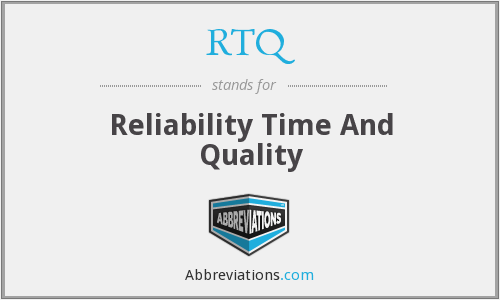RTQ - Reliability Time And Quality
