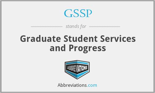 GSSP - Graduate Student Services and Progress