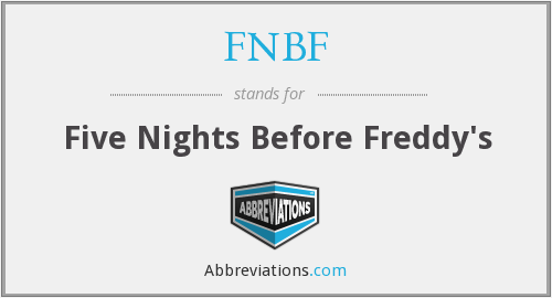 FNBF - Five Nights Before Freddy's