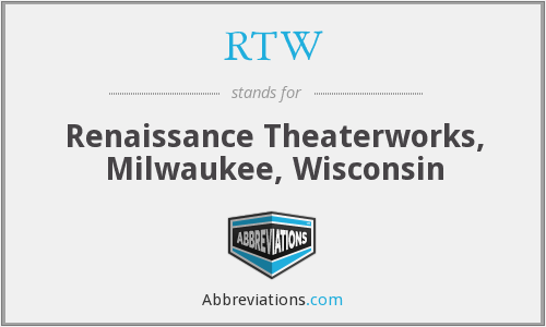 RTW - Renaissance Theaterworks, Milwaukee, Wisconsin