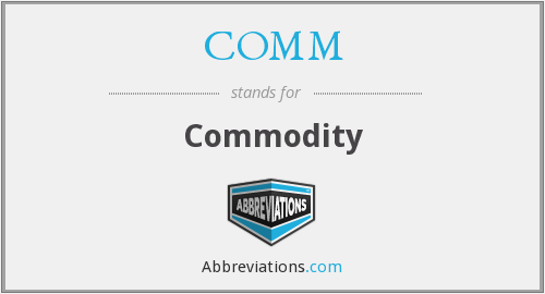 What is the abbreviation for commodity?
