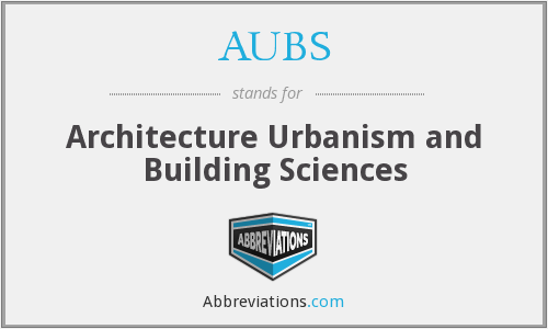 AUBS - Architecture Urbanism and Building Sciences