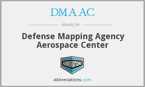 DMAAC - Defense Mapping Agency Aerospace Center