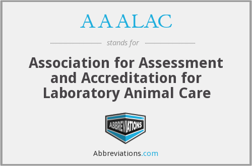 AAALAC - Association for Assessment and Accreditation for Laboratory Animal Care