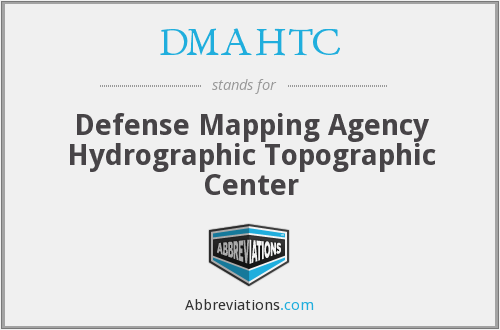 DMAHTC - Defense Mapping Agency Hydrographic Topographic Center