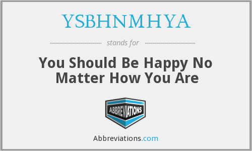 What does YSBHNMHYA stand for?