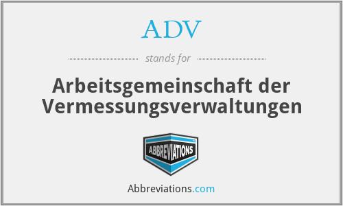 ADV - Arbeitsgemeinschaft der Vermessungsverwaltungen